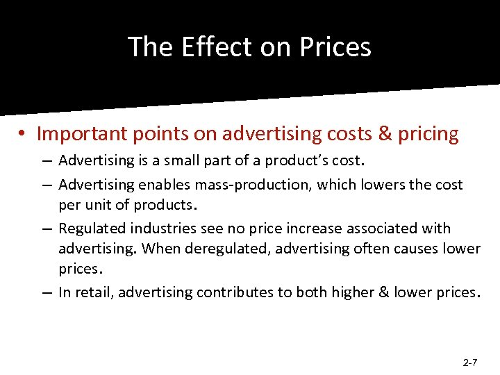 The Effect on Prices • Important points on advertising costs & pricing – Advertising