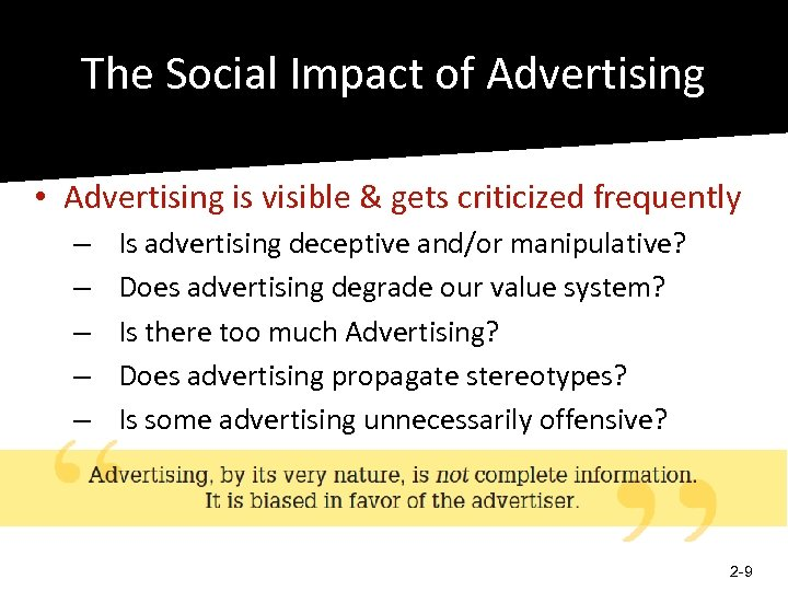 The Social Impact of Advertising • Advertising is visible & gets criticized frequently –