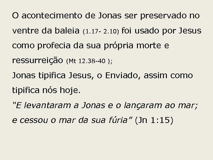 O acontecimento de Jonas ser preservado no ventre da baleia (1. 17 - 2.