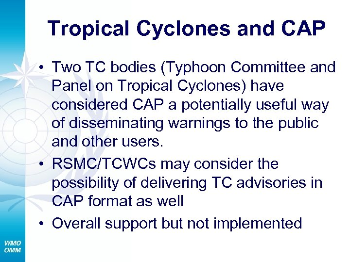 Tropical Cyclones and CAP • Two TC bodies (Typhoon Committee and Panel on Tropical