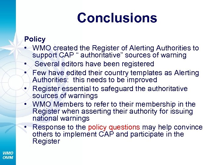 """Conclusions Policy • WMO created the Register of Alerting Authorities to support CAP """""""