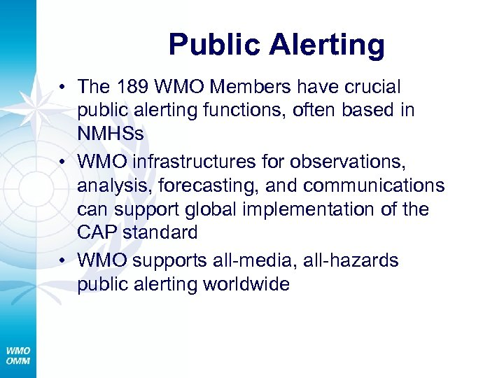 Public Alerting • The 189 WMO Members have crucial public alerting functions, often based