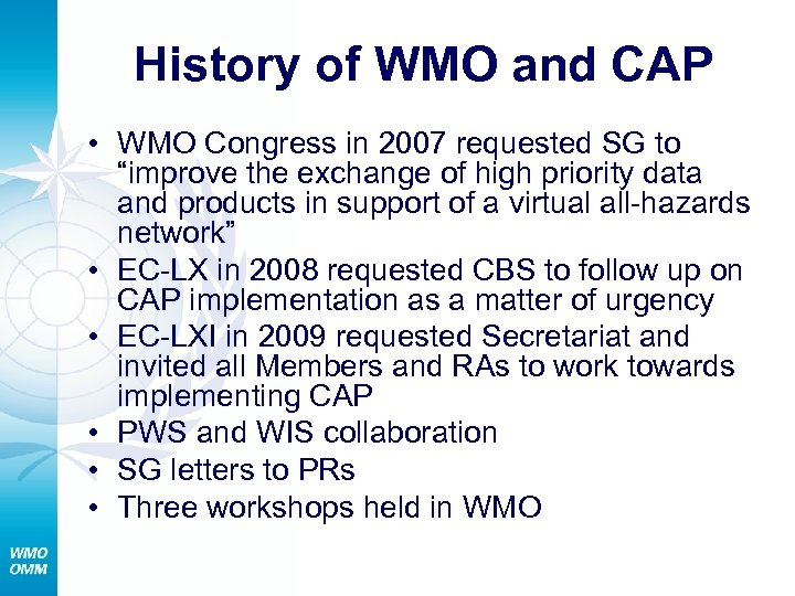 """History of WMO and CAP • WMO Congress in 2007 requested SG to """"improve"""