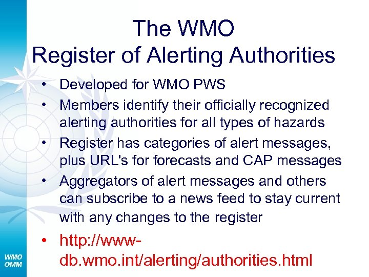 The WMO Register of Alerting Authorities • Developed for WMO PWS • Members identify