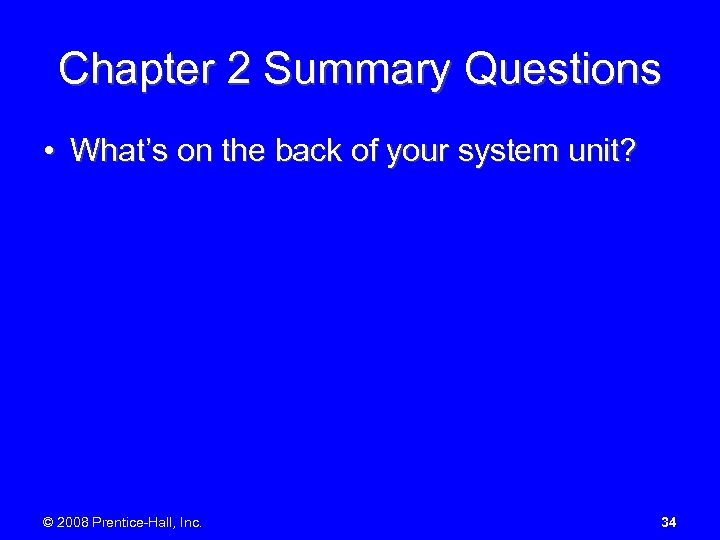 Chapter 2 Summary Questions • What's on the back of your system unit? ©