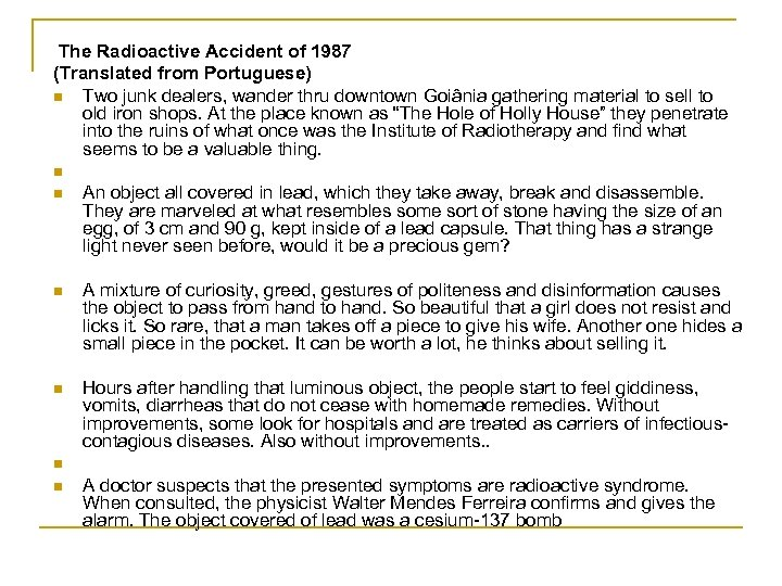 The Radioactive Accident of 1987 (Translated from Portuguese) n Two junk dealers, wander