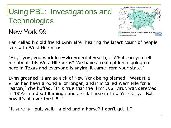 Using PBL: Investigations and Technologies New York 99 Ben called his old friend Lynn