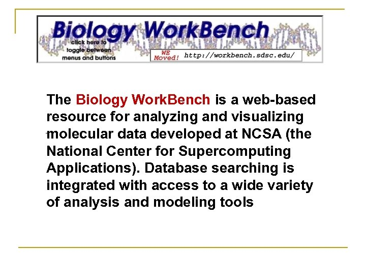 The Biology Work. Bench is a web-based resource for analyzing and visualizing molecular data