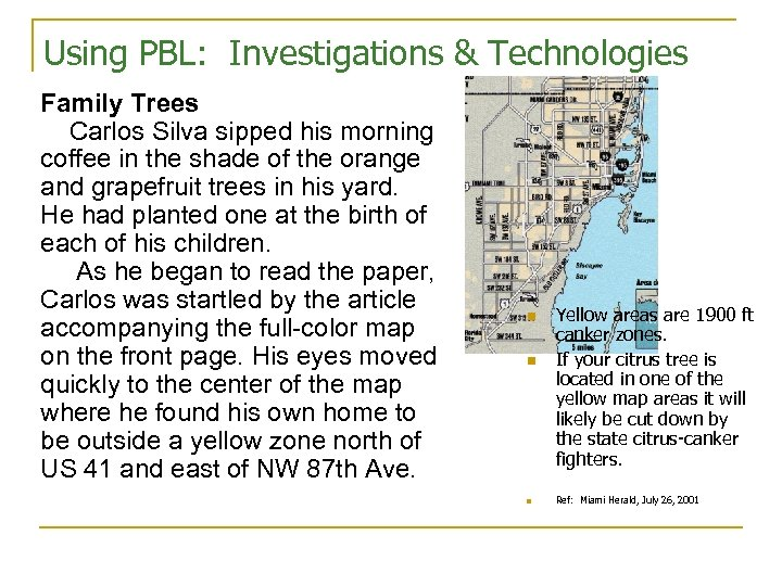 Using PBL: Investigations & Technologies Family Trees Carlos Silva sipped his morning coffee in