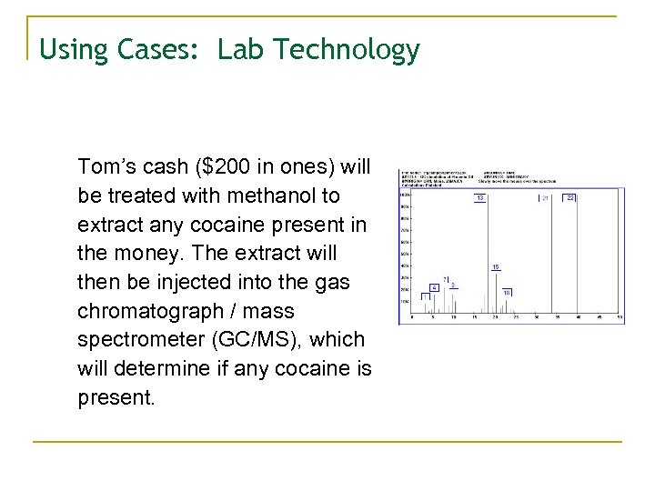 Using Cases: Lab Technology Tom's cash ($200 in ones) will be treated with methanol