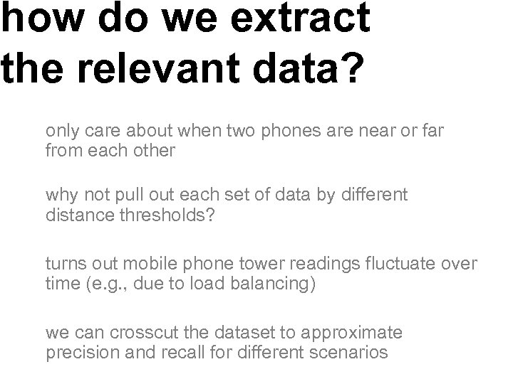 how do we extract the relevant data? only care about when two phones are