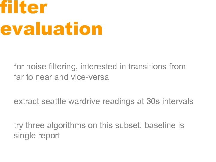 filter evaluation for noise filtering, interested in transitions from far to near and vice-versa