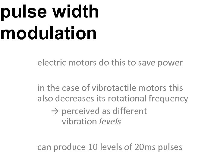 pulse width modulation electric motors do this to save power in the case of