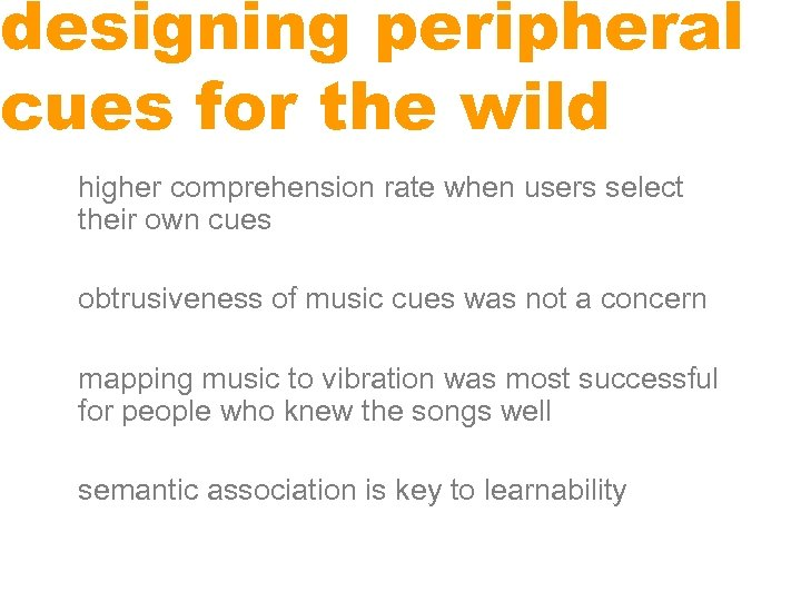 designing peripheral cues for the wild higher comprehension rate when users select their own