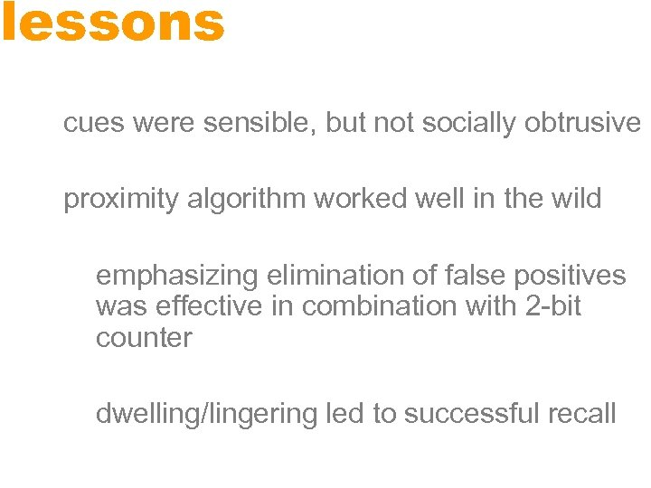 lessons cues were sensible, but not socially obtrusive proximity algorithm worked well in the