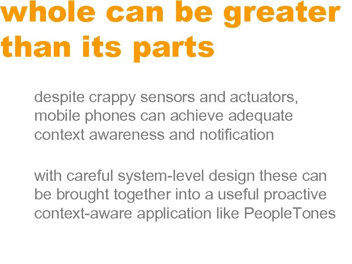 whole can be greater than its parts despite crappy sensors and actuators, mobile phones