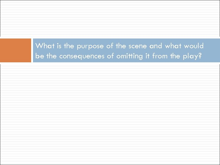 What is the purpose of the scene and what would be the consequences of