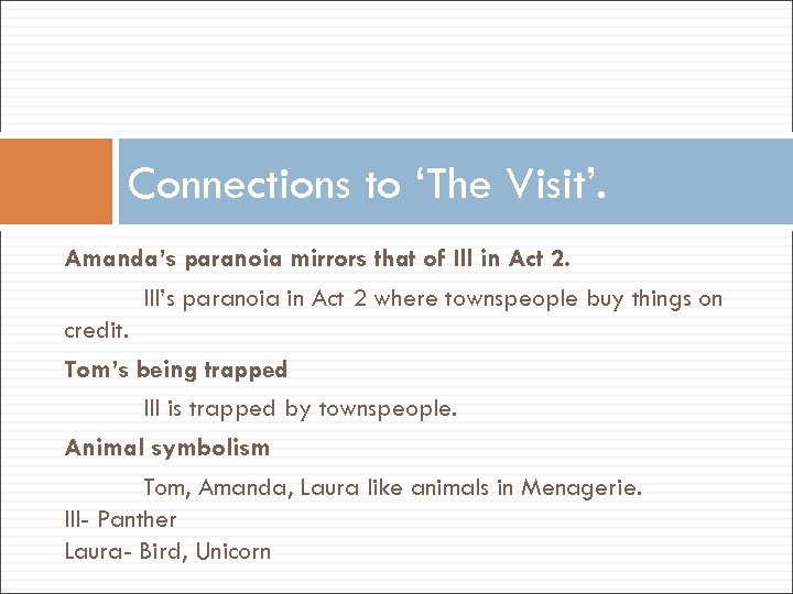 Connections to 'The Visit'. Amanda's paranoia mirrors that of Ill in Act 2. Ill's