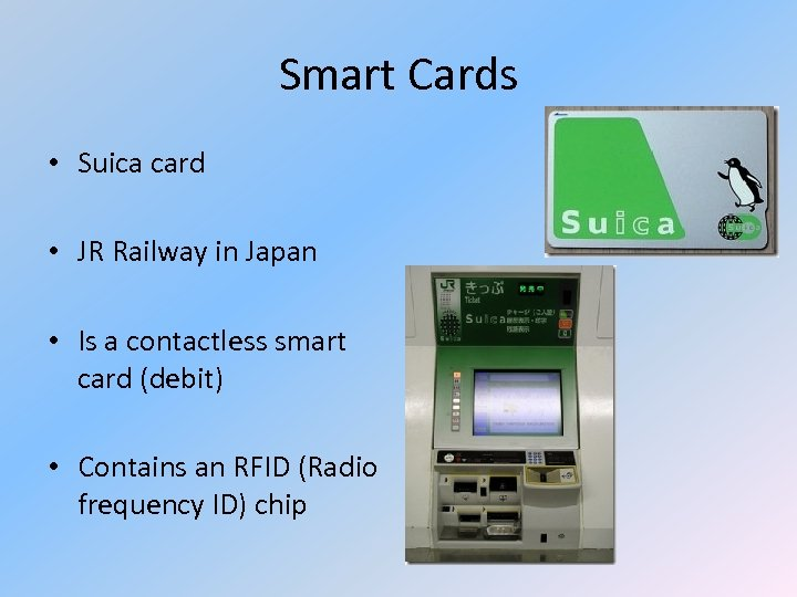 Smart Cards • Suica card • JR Railway in Japan • Is a contactless