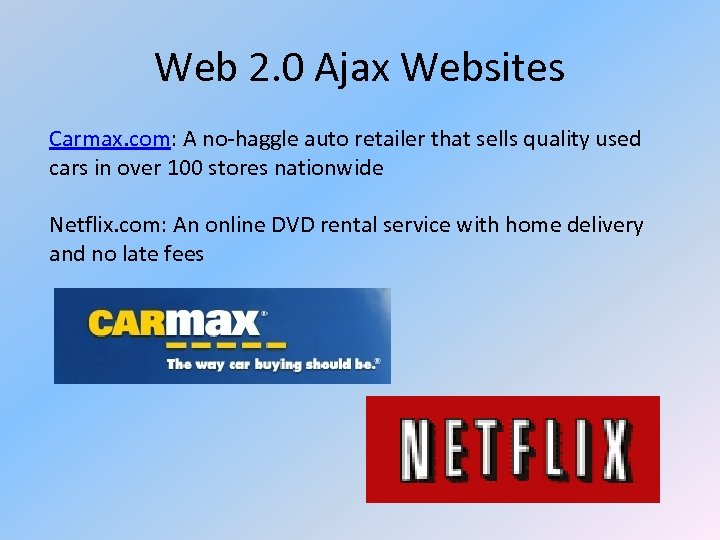 Web 2. 0 Ajax Websites Carmax. com: A no-haggle auto retailer that sells quality