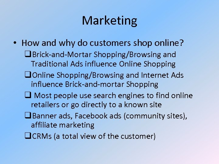 Marketing • How and why do customers shop online? q. Brick-and-Mortar Shopping/Browsing and Traditional