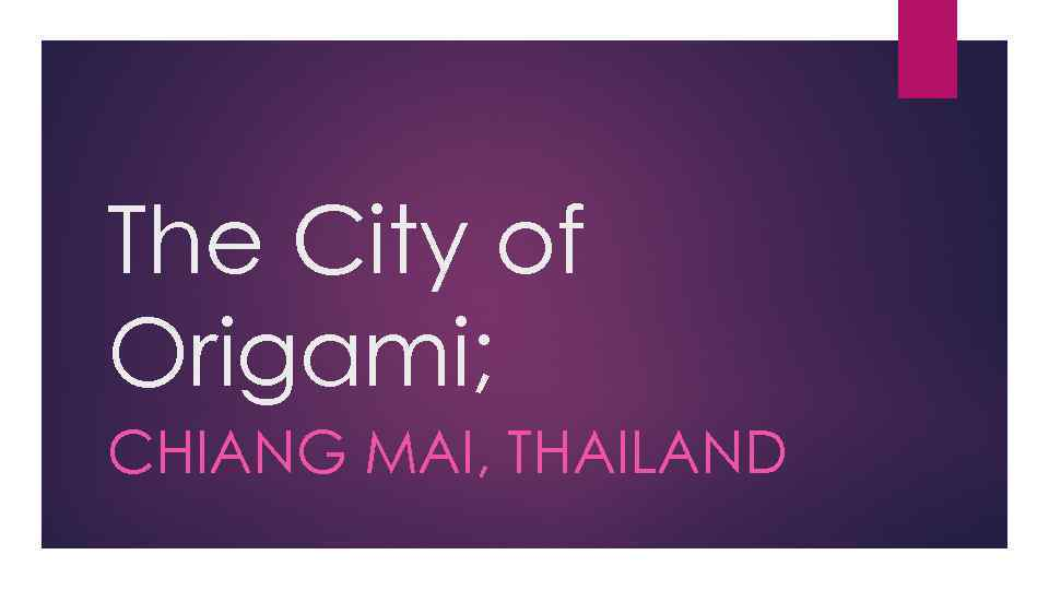 The City of Origami; CHIANG MAI, THAILAND