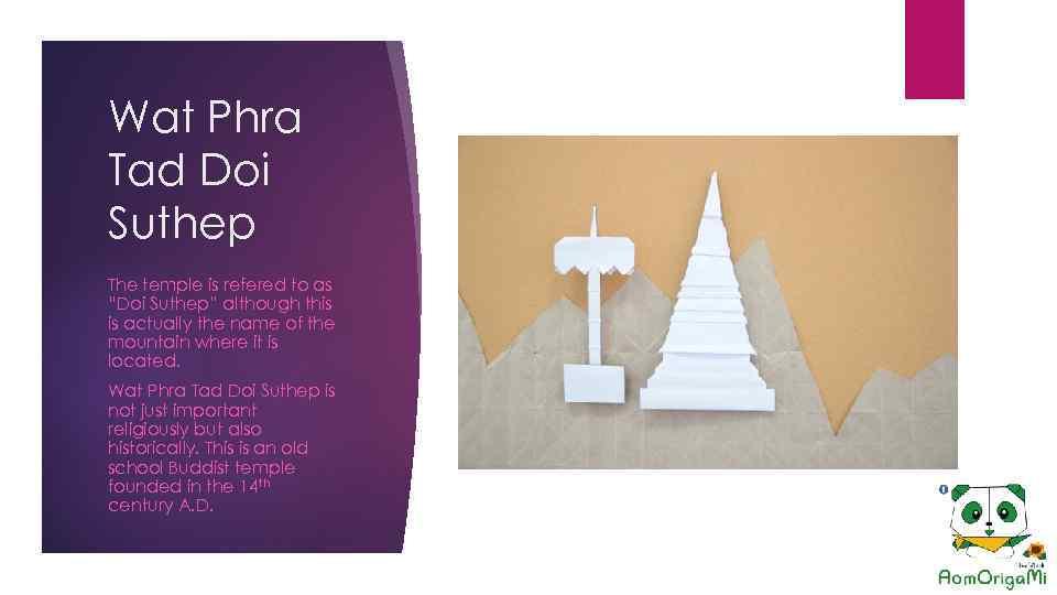"Wat Phra Tad Doi Suthep The temple is refered to as ""Doi Suthep"" although"