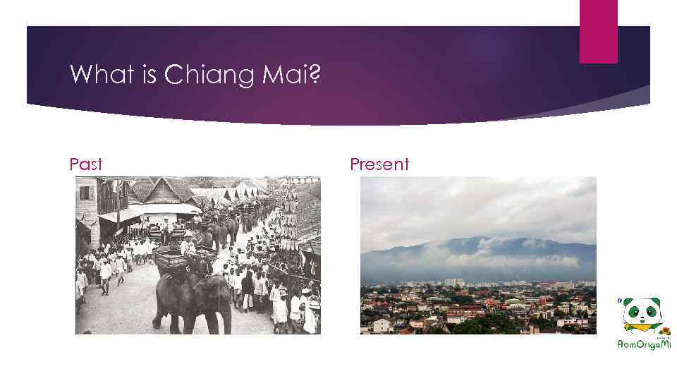 What is Chiang Mai? Past Present