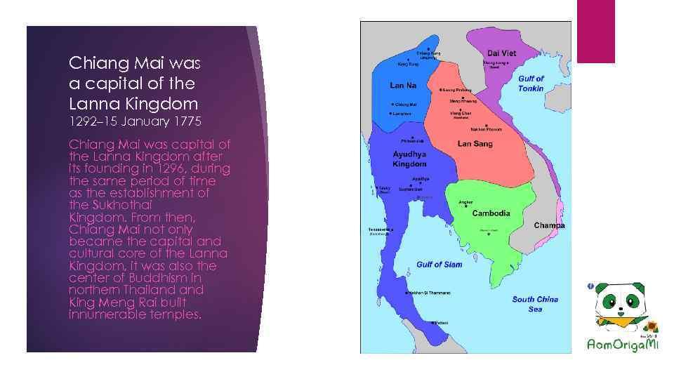 Chiang Mai was a capital of the Lanna Kingdom 1292– 15 January 1775 Chiang