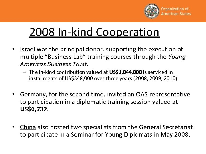 2008 In-kind Cooperation • Israel was the principal donor, supporting the execution of multiple