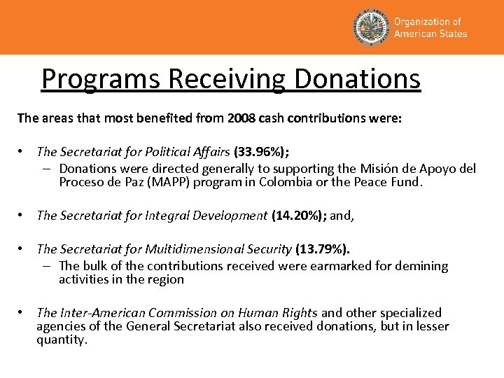 Programs Receiving Donations The areas that most benefited from 2008 cash contributions were: •