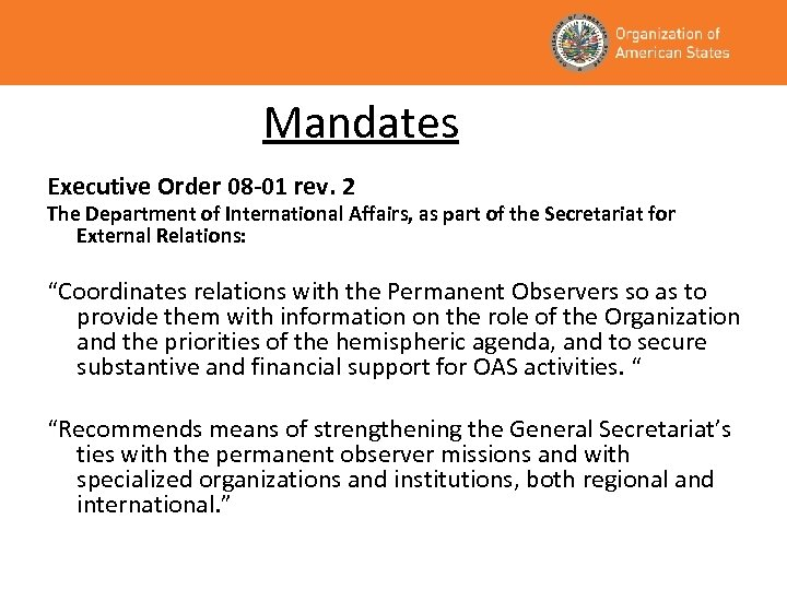 Mandates Executive Order 08 -01 rev. 2 The Department of International Affairs, as part