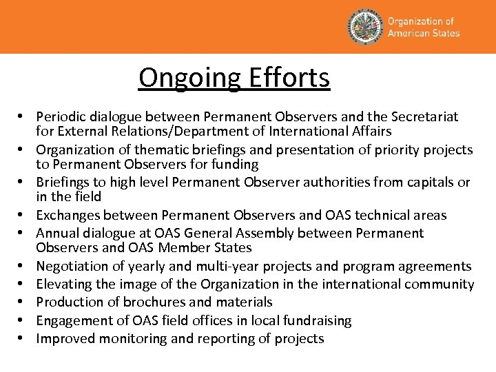 Ongoing Efforts • Periodic dialogue between Permanent Observers and the Secretariat for External