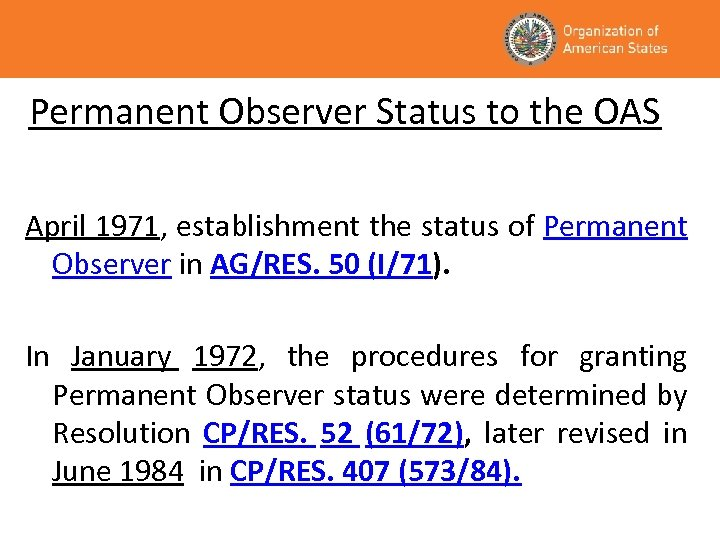 Permanent Observer Status to the OAS April 1971, establishment the status of Permanent Observer
