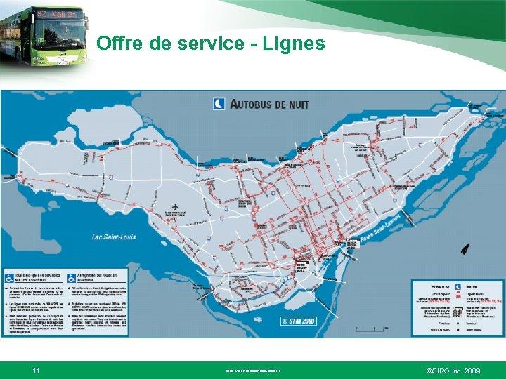 Offre de service - Lignes 11 GIRO-STD-INTROGIROF(2009)-20090112 ©GIRO inc. 2009