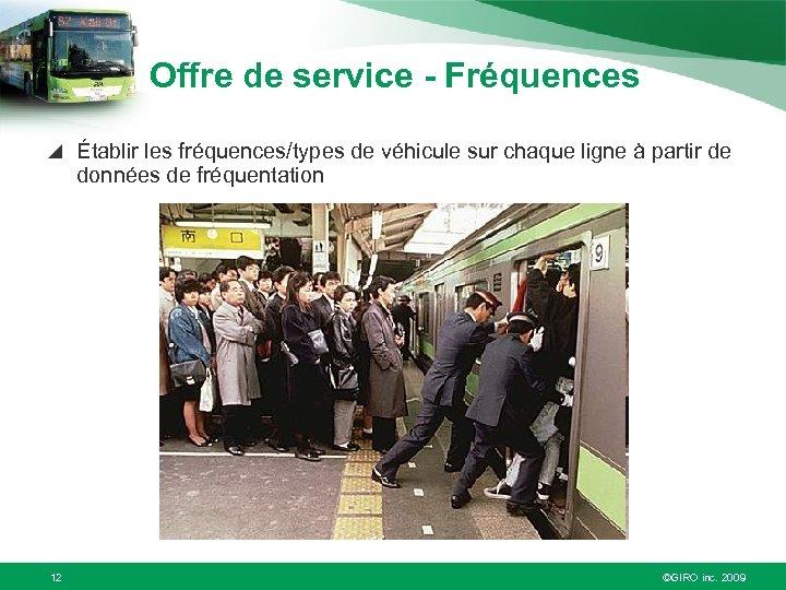 Offre de service - Fréquences Établir les fréquences/types de véhicule sur chaque ligne à
