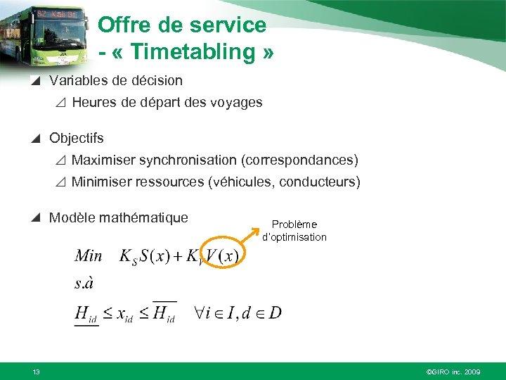Offre de service - « Timetabling » Variables de décision Heures de départ des