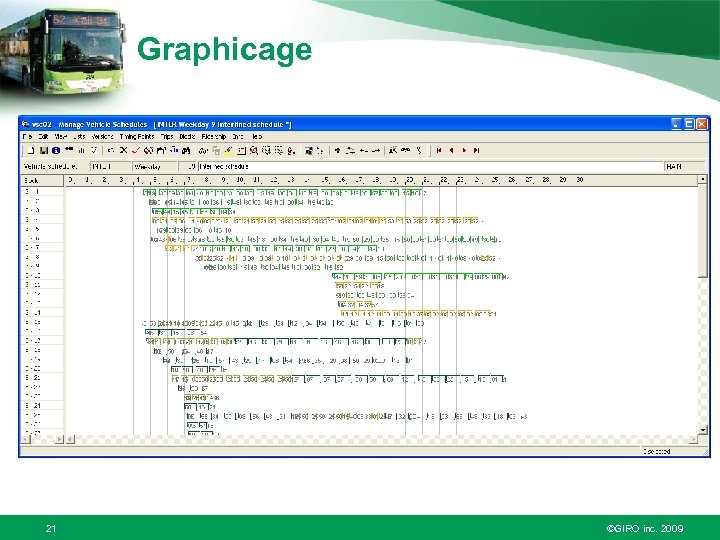 Graphicage 21 ©GIRO inc. 2009