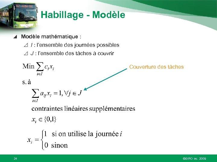 Habillage - Modèle mathématique : I : l'ensemble des journées possibles J : l'ensemble