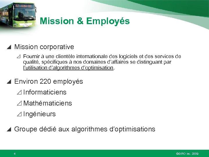 Mission & Employés Mission corporative Fournir à une clientèle internationale des logiciels et des