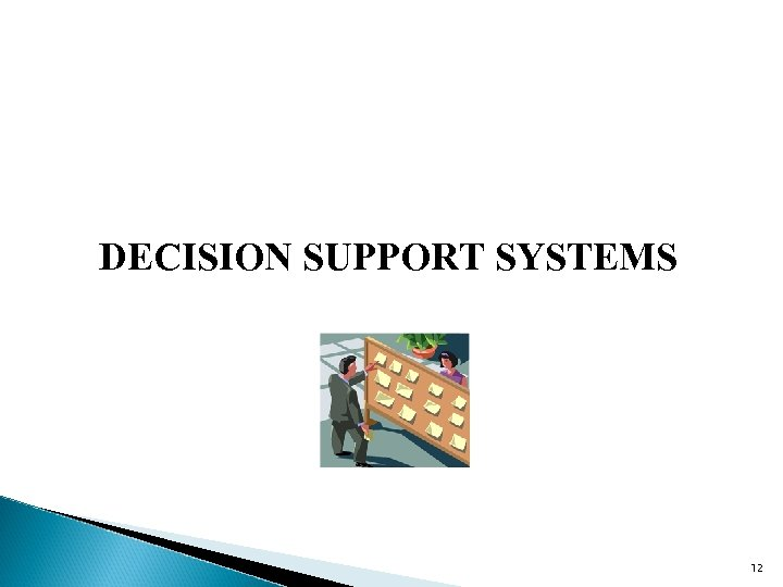 DECISION SUPPORT SYSTEMS 12