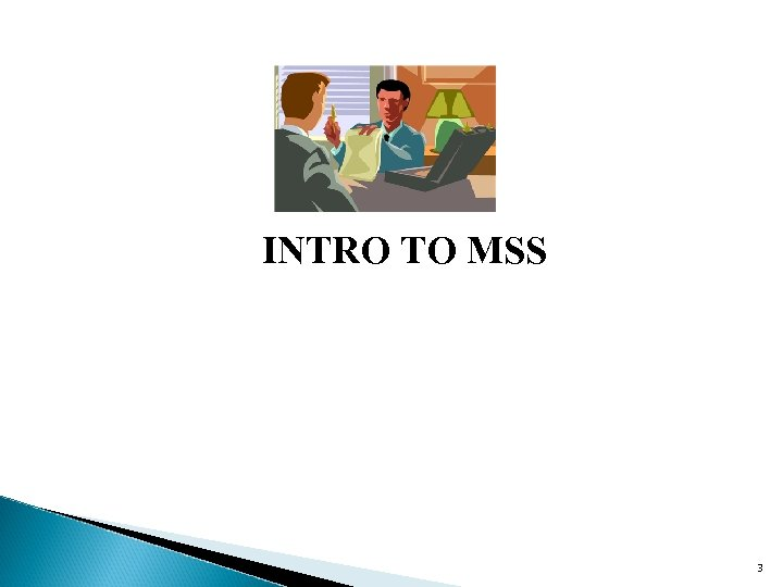 INTRO TO MSS 3