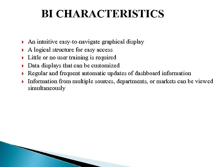 BI CHARACTERISTICS An intuitive easy-to-navigate graphical display A logical structure for easy access Little
