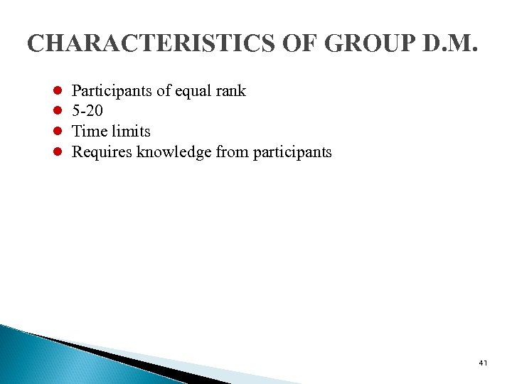 CHARACTERISTICS OF GROUP D. M. l l Participants of equal rank 5 -20 Time
