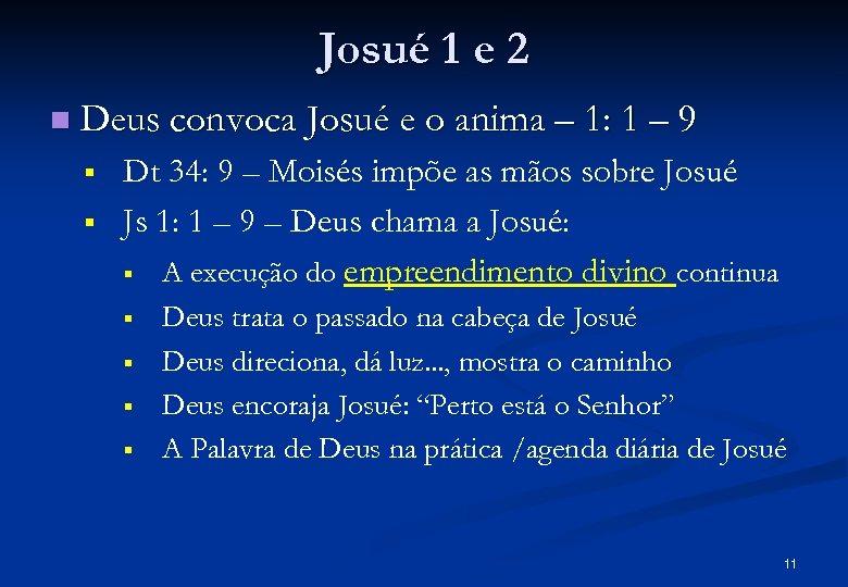Josué 1 e 2 n Deus convoca Josué e o anima – 1: 1
