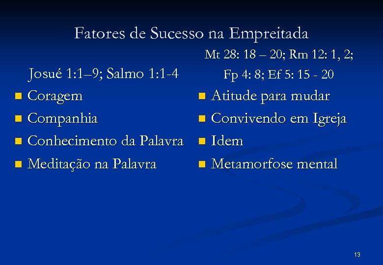 Fatores de Sucesso na Empreitada Josué 1: 1– 9; Salmo 1: 1 -4 n