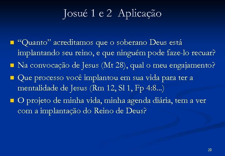 """Josué 1 e 2 Aplicação n n """"Quanto"""" acreditamos que o soberano Deus está"""