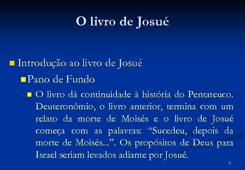 O livro de Josué n Introdução ao livro de Josué n Pano n de