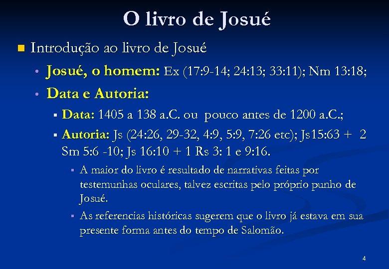 O livro de Josué n Introdução ao livro de Josué • Josué, o homem: