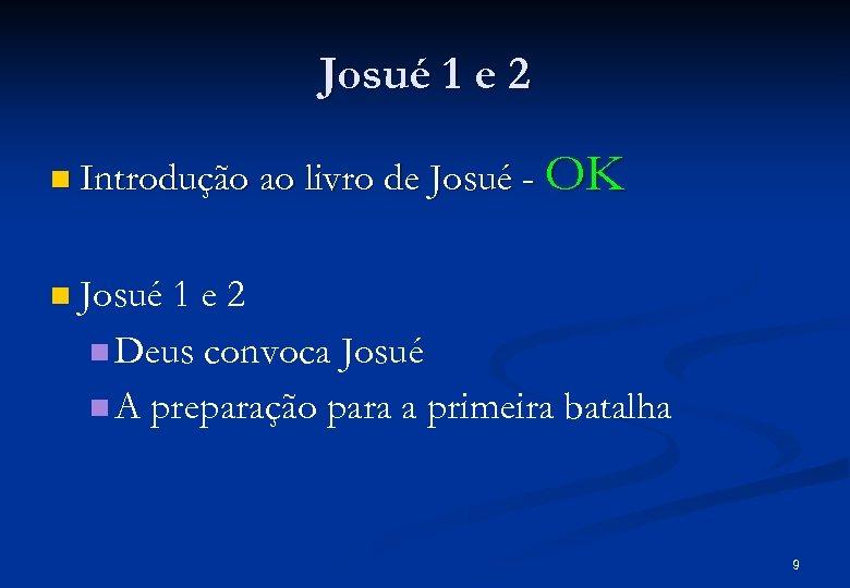 Josué 1 e 2 n Introdução ao livro de Josué - n OK Josué